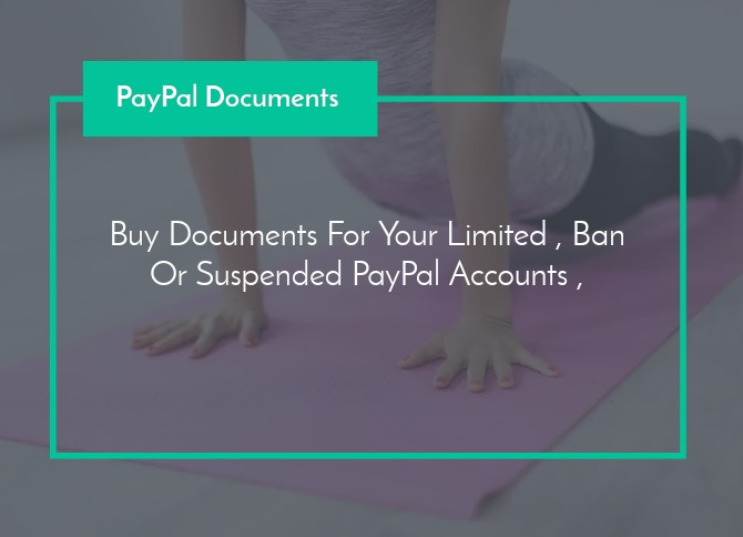 Buy Documents For Your Limited , Ban Or Suspended PayPal Accounts